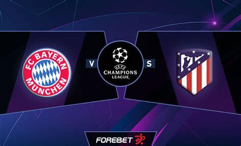 Bayern München vs Atlético Madrid Preview 21/10/2020 | Forebet