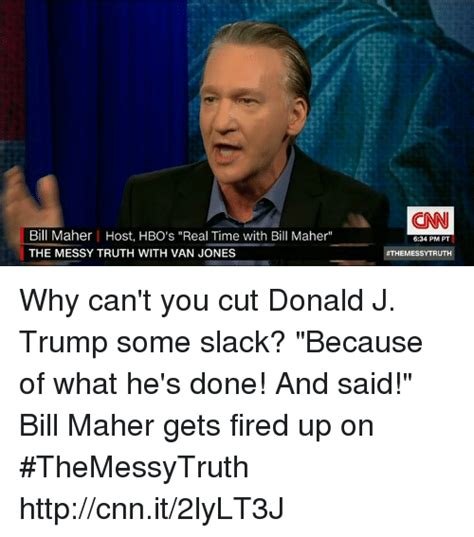 Bill Maher Memes - 25 best memes about getting fired getting fired memes