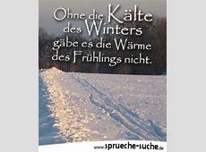 Wintersprüche Ohne die Kälte des Winters SprücheSuche