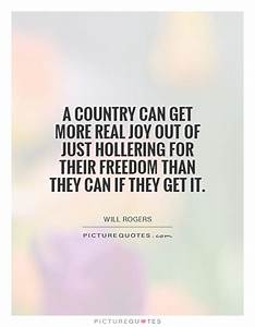 Real Joy Quotes... Country Freedom Quotes
