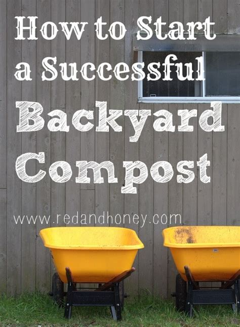 How To Backyard Compost by How To Start A Successful Backyard Compost And Honey