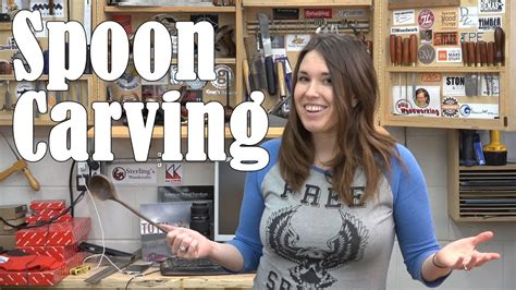 lindsay carves  spoon  woodworking week  youtube
