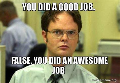Job Memes - photo collection funny good job meme