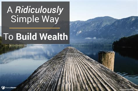 ridiculously simple   build wealth