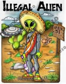 17+ images about Funny Illegal Aliens on Pinterest ...