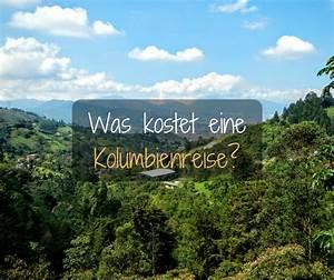 Was Kostet Eine Renovierung : wie viel kostet eine kolumbienreise kolumbienblog ~ Lizthompson.info Haus und Dekorationen