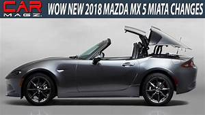 Mazda Mx5 2018 : 2018 mazda mx 5 miata changes review and release date youtube ~ Medecine-chirurgie-esthetiques.com Avis de Voitures