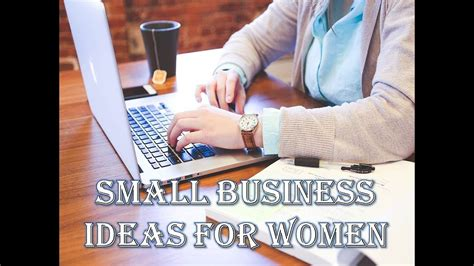 You can offer your services in person or remotely via a. SMALL BUSINESS IDEAS FOR WOMEN - WOMEN ENTREPRENEURS ...