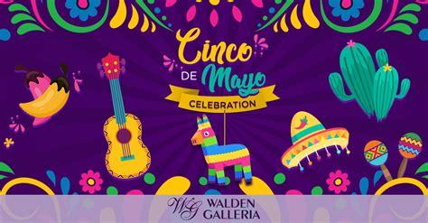 Cinco de Mayo Celebrations at Walden Galleria - Walden ...