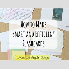 How To Make Smart And Efficient Flashcards  Whatever Bright Things