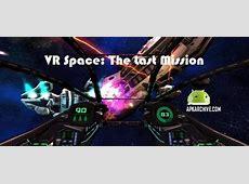 APK MANIA™ Full » VR Space The Last Mission APK