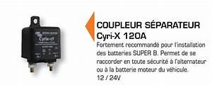 Coupleur Separateur Batterie Camping Car : coupleur s parateur cyri x 120a batteries au lithium batterie super b ~ Medecine-chirurgie-esthetiques.com Avis de Voitures