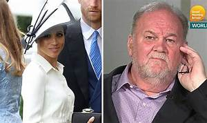 Meghan Markle and Harry 'will be UPSET' over Thomas Markle ...