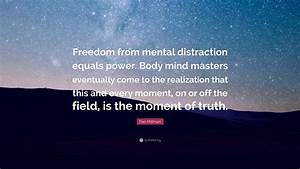 Dan Millman Quo... Moment Of Freedom Quotes