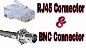 Rj45 Connector  U0026 Bnc Connector Explain In Hindi