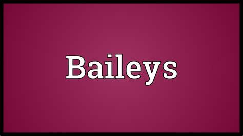 baileys meaning youtube
