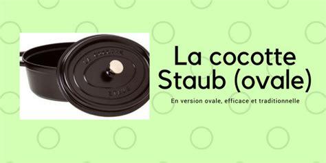 cuisiner avec une cocotte en fonte la cocotte staub version ovale la meilleure cocotte