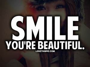 Smile You're Beautiful Pictures, Photos, and Images for ...