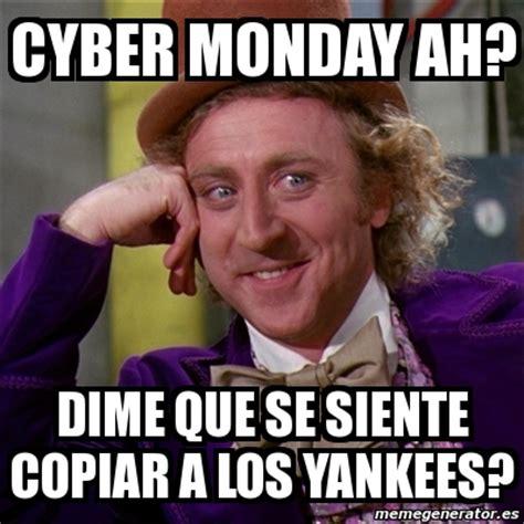 Cyber Monday Meme - meme willy wonka cyber monday ah dime que se siente copiar a los yankees 1941094