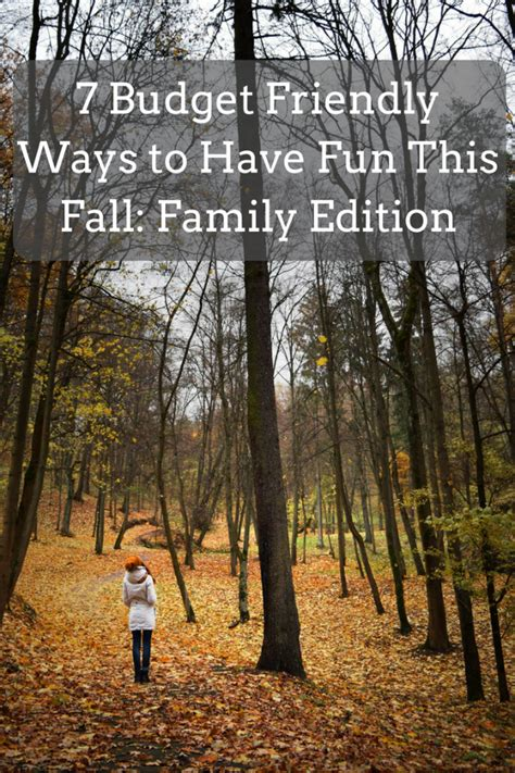 7 Budget Friendly Ways To Have Fun This Fall Family
