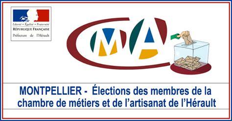 chambre de l artisanat actualités montpellier élections des membres de la