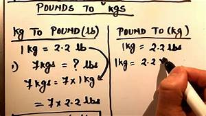 How To Convert Kilograms To Pound  Kg To Lb   And Pounds To Kilogram Lb To Kg