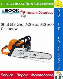 Stihl Ms 290  Ms 310  Ms 390 Chainsaw Service Repair