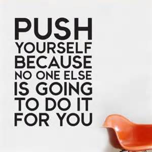 Quotes About Pushing Yourself