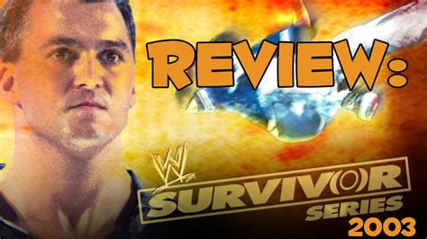 Review : Survivor Series 2003 - YouTube