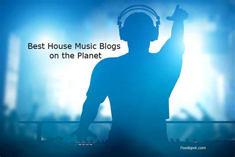 Top 30 House Music Blogs And Websites For House Music Lovers
