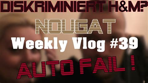 [vlog] Weekly Vlog #39 I Diskriminiert H&m? I Auto Fail! I
