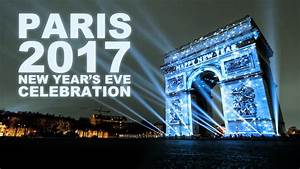 Eve Paris : photo video paris 2017 new year s eve celebration ~ Buech-reservation.com Haus und Dekorationen