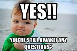 Any Questions Meme Pictures to Pin on Pinterest - ThePinsta