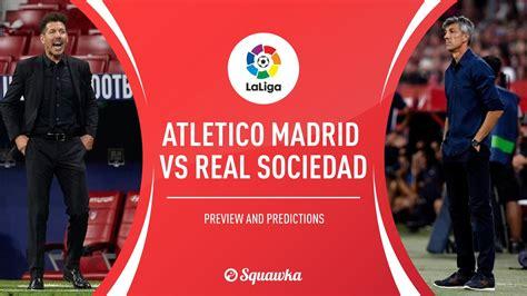Real Sociedad Contra Atlético Madrid : Real Sociedad Vs ...