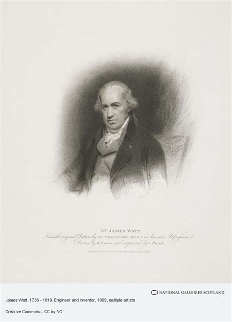 James Watt 1736 1819 Engineer; inventor of the steam