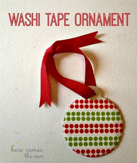 washi tape christmas craft washi ornament here comes the sun