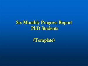 PPT - Six Monthly Progress Report PhD Students (Template ...