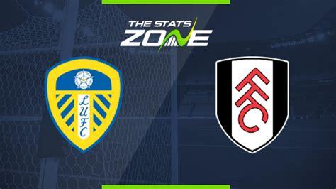 2020-21 Premier League – Leeds Utd vs Fulham Preview ...