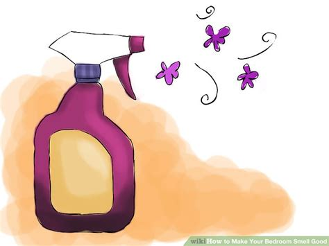 how to make bedroom smell how to make your bedroom smell 15 steps with pictures