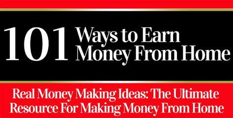 Make Money Home : Here Are 101 Ways To Earn Money From Home