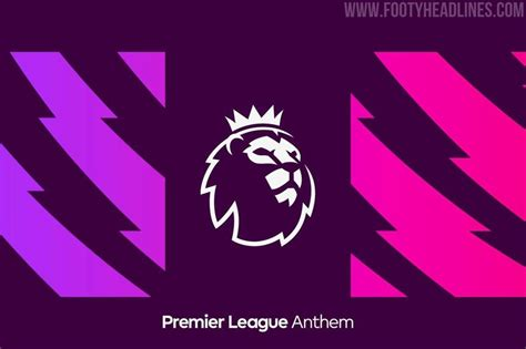 All-New Premier League 20-21 Anthem Launched - Footy Headlines