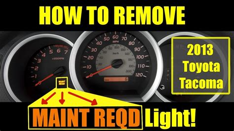 Maintenance Required Light Toyota Tacoma by Reset Maintenance Required Light In 2013 Toyota Tacoma