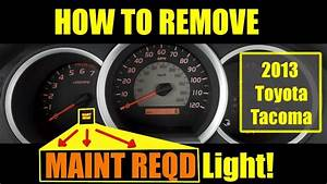 Reset Maintenance Required Light In 2013 Toyota Tacoma