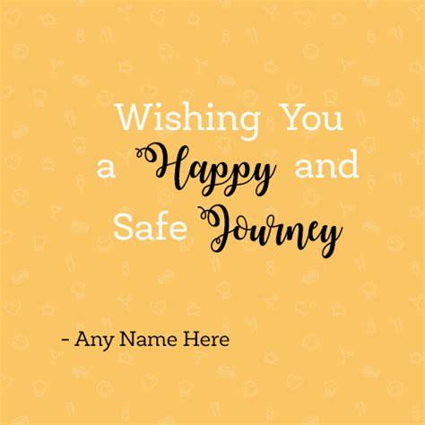 happy  safe journey   write   image