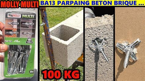 cheville parpaing creux cheville molly multi fixer dans parpaing ba13 brique creuse b 233 ton plaque de pl 226 tre charges