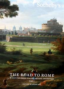 SOTHEBYS THE ROAD TO ROME A DISTINGUISHED ITALIAN PRIVATE ...