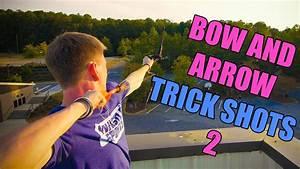 Bow & Arrow Trick Shots 2 - YouTube