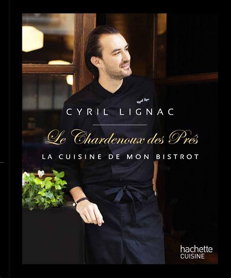 cyril lignac livre de cuisine cours de cuisine cyril lignac design cours de cuisine