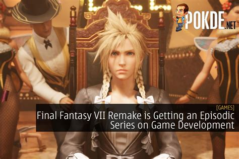 Final Fantasy VII Remake Is Getting An Episodic Series On ...