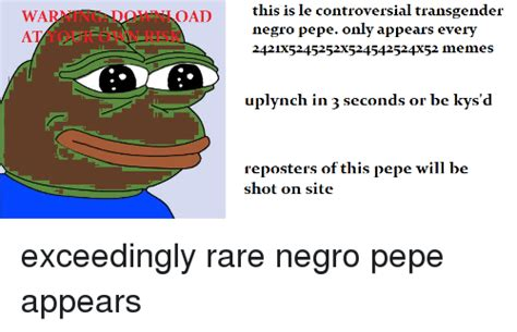 Le Dank Memes - wa oad this is le controversial transgender negro pepe only appears every